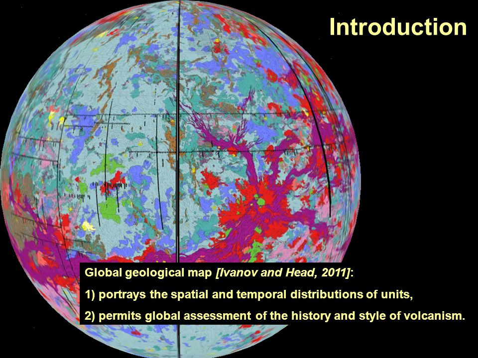 Introduction Global geological map [Ivanov and Head, 2011]: